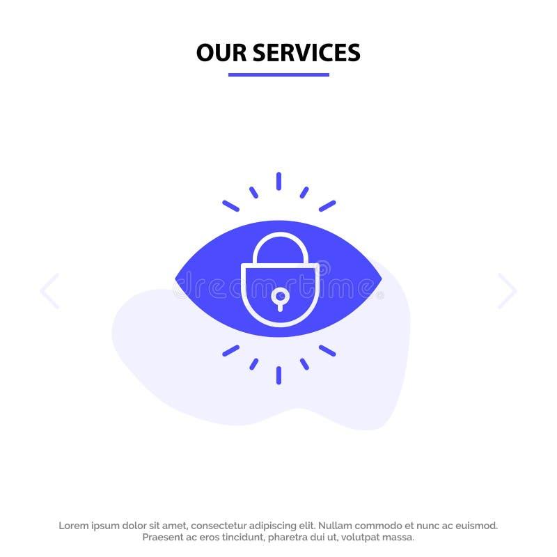 Nuestros servicios observan, Internet, seguridad, plantilla sólida de la tarjeta de la web del icono del Glyph de la cerradura ilustración del vector