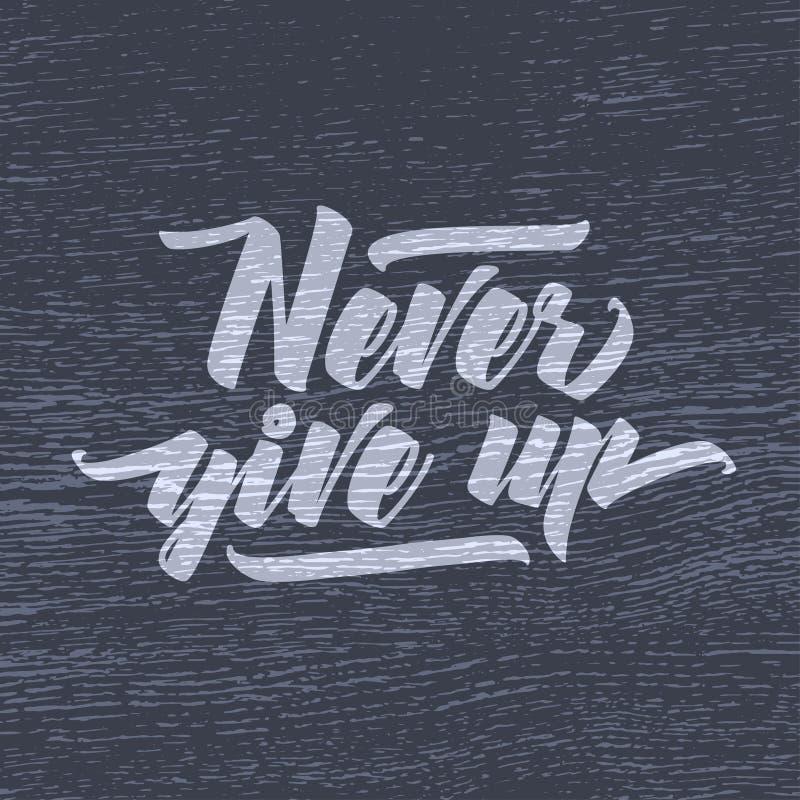 Nunca abandone el diseño de motivación del cartel o de la camiseta Ejemplo del vintage del vector libre illustration