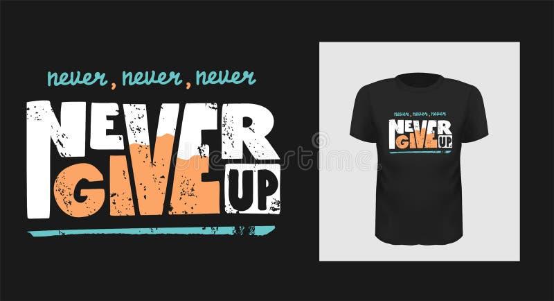 Nunca abandone a vector la cita de motivaci?n Letras escritas mano para la impresión en la camiseta y la ropa, cartel del deporte libre illustration