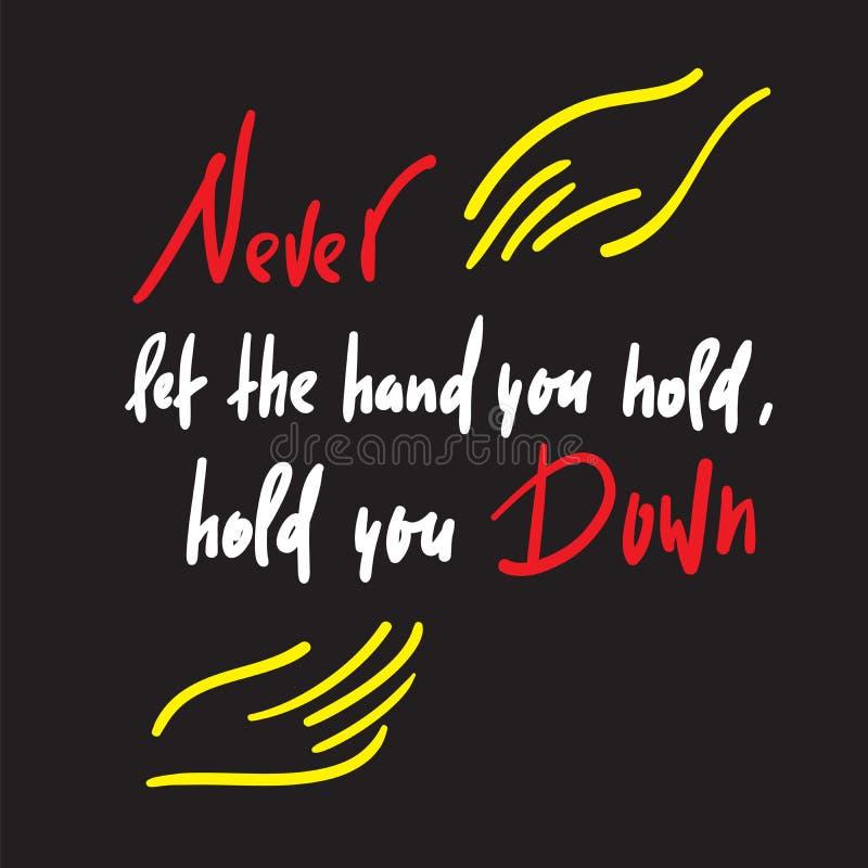 Nunca deixe a mão que você o mantém, guarda - feministic inspire citações inspiradores ilustração royalty free