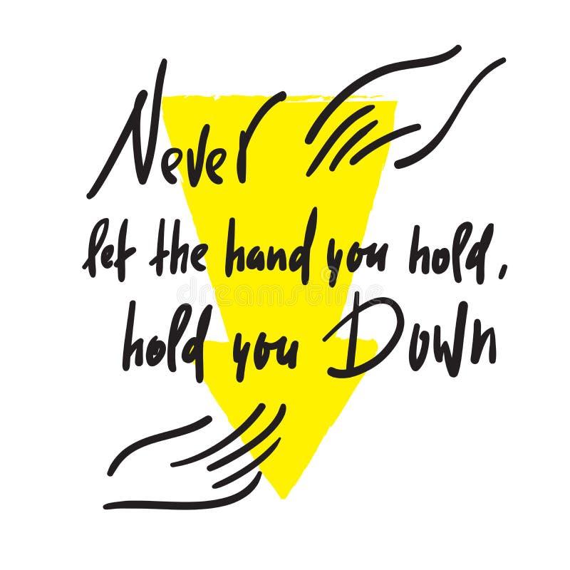 Nunca deixe a mão que você o mantém, guarda - feministic inspire citações inspiradores Rotulação bonita tirada mão ilustração do vetor