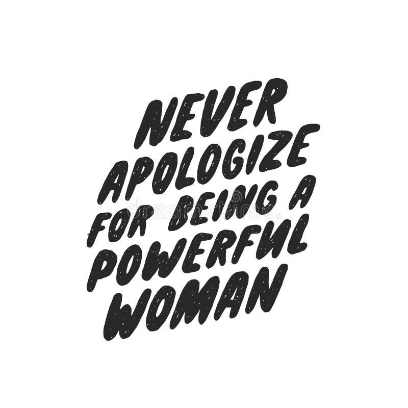 Nunca desculpa-se sendo uma mulher poderosa Cita??es femininos inspiradas para cartazes, arte da parede, projeto do papel Typogra ilustração royalty free