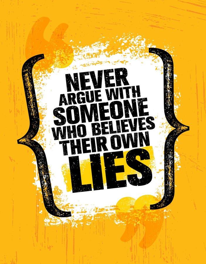 Nunca discuta com o alguém que acredita suas próprias mentiras Molde criativo inspirador do cartaz das citações da motivação ilustração stock