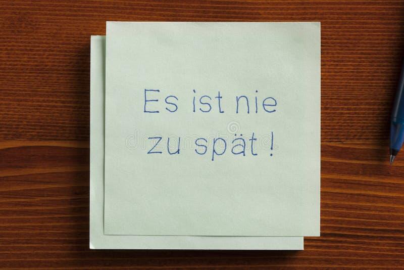 Nunca es demasiado atrasado en alemán Spät del zu de los ist nie del Es fotografía de archivo libre de regalías