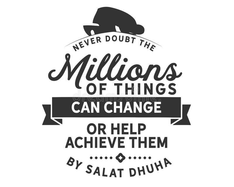 Nunca milhões da dúvida de coisas podem mudá-las ou ajudá-las a conseguir pelo dhuha do salat ilustração do vetor