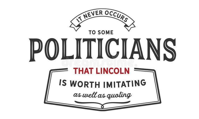 Nunca ocorre a alguns políticos que lincoln vale a imitação assim como a citação ilustração do vetor