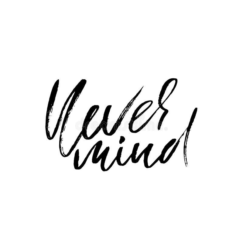 Nunca ocupe-se Rotulação tirada mão Projeto da tipografia do vetor Inscrição escrita à mão ilustração royalty free