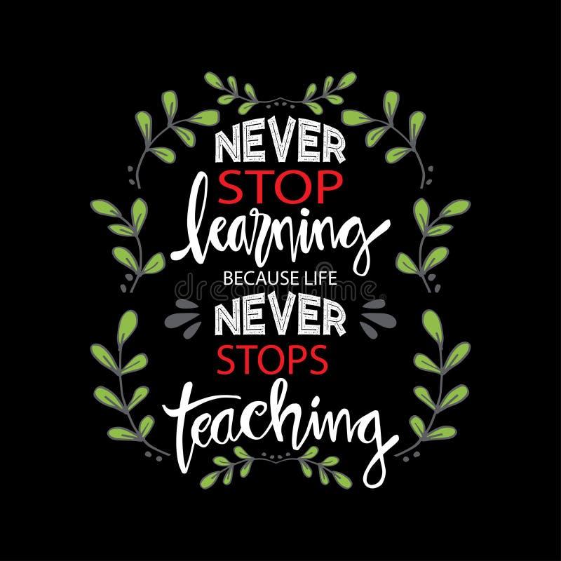 Nunca pare el aprender, porque la vida nunca para el ense?ar stock de ilustración