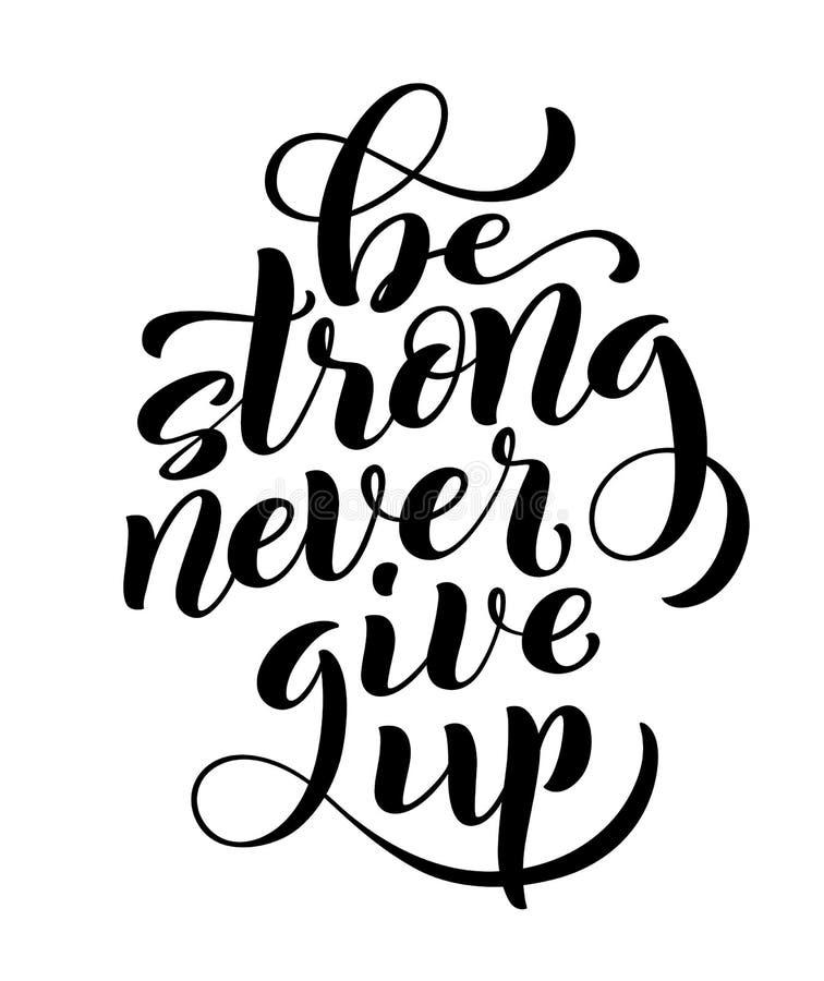 Nunca sea fuerte abandonar, cita de motivación Cartel de la plantilla con las letras handdrawn Vector libre illustration