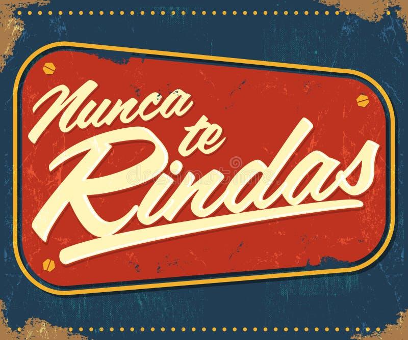 Nunca te Rindas - ge upp aldrig spansk text stock illustrationer