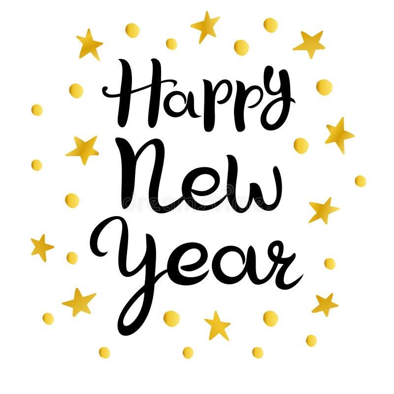 Nuovo anno felice iscrizione Iscrizione disegnata a mano Iscrizione nera, stelle dorate e cerchi isolati su fondo bianco royalty illustrazione gratis
