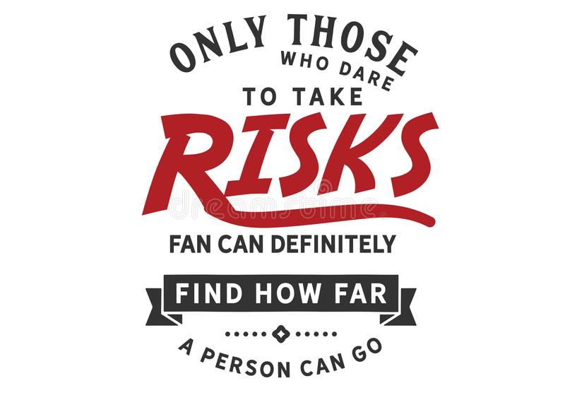 Nur die, die sich trauen, Risiken, weit einzugehen können bestimmt finden, wie weit eine Person gehen kann lizenzfreie abbildung