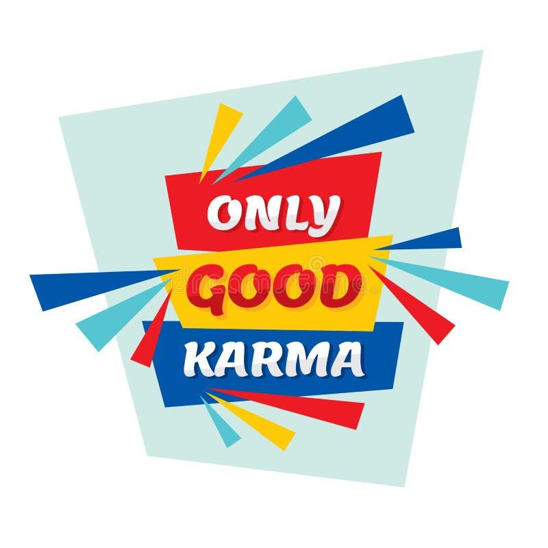 Nur gutes Karma - Begriffszitat Fahnenillustration des abstrakten Begriffs Vektor-Typografie-Plakat Motivationsplan graphik vektor abbildung
