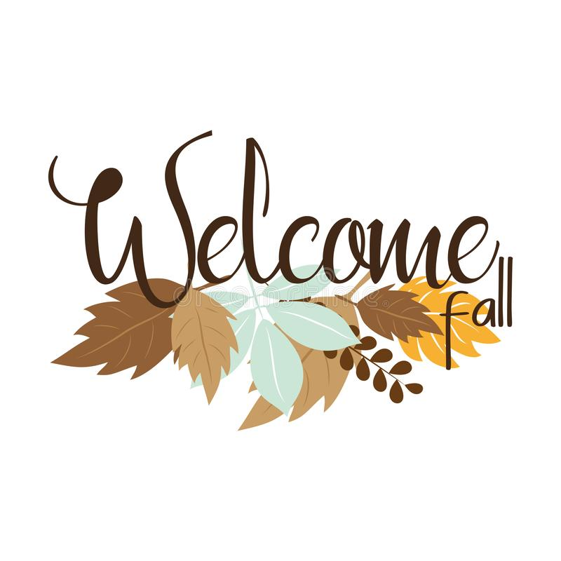 Welcome fall autumn text, with colorful leaves. Good for greeteng card, poster, textile, print vector illustration