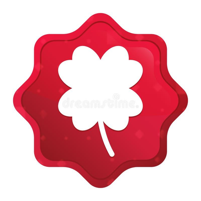 O ícone afortunado do trevo de quatro folhas enevoado aumentou botão vermelho da etiqueta do starburst ilustração do vetor