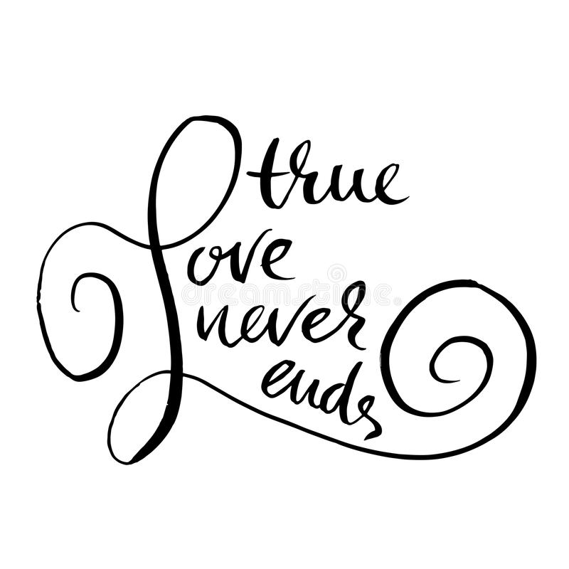 O amor verdadeiro nunca termina Caligrafia Handdrawn para o dia do ` s do Valentim Ilustração da tinta Moderno seque a rotulação  ilustração stock