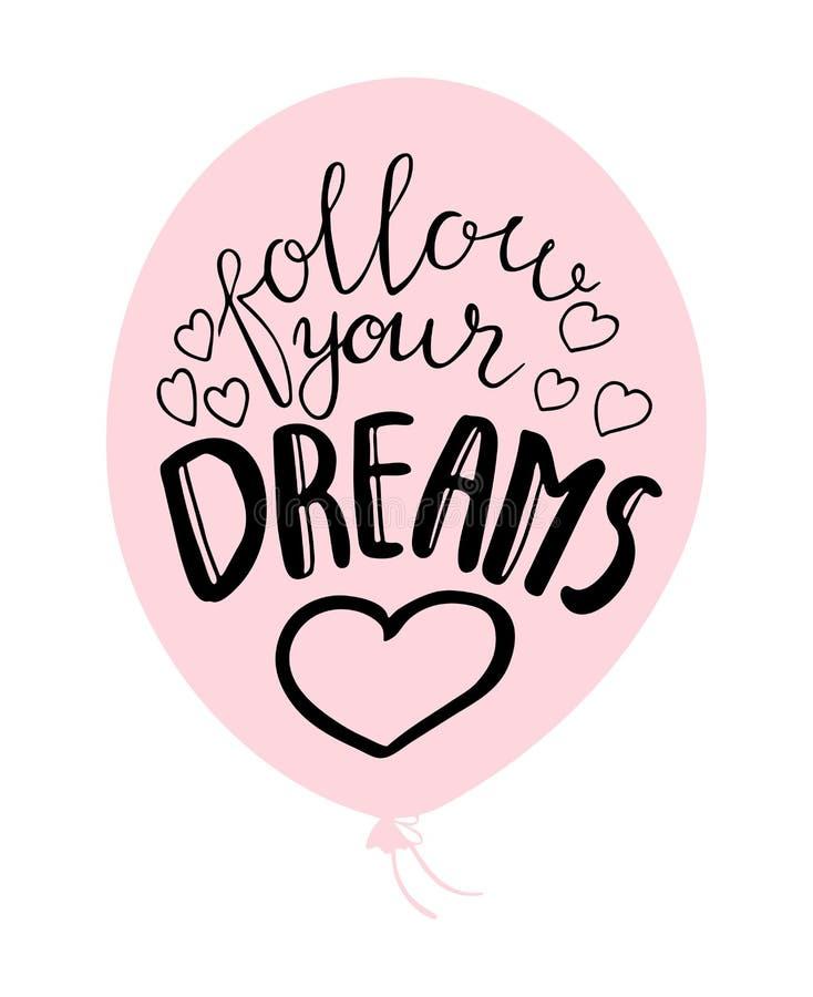 O baloon cor-de-rosa com texto segue seus sonhos ilustração do vetor