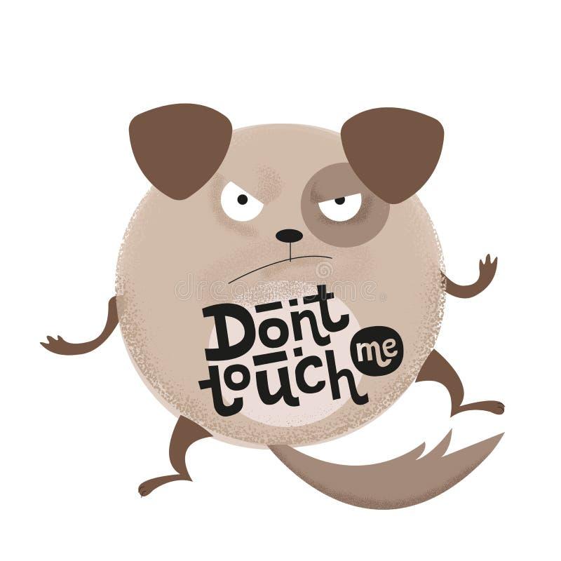 O cão irritado dos desenhos animados redondos com texto no estômago não toca em me - engraçado, citações do humor cômico, preto c ilustração do vetor