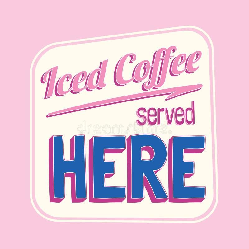 O café congelado serviu aqui o sinal retro colorido ilustração stock