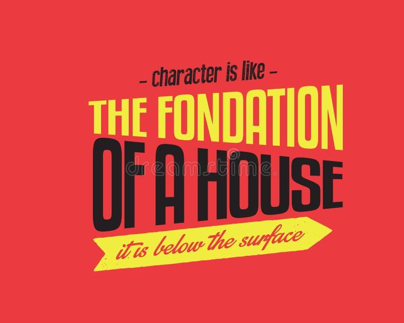 O caráter é como a fundação de uma casa -- está abaixo da superfície ilustração do vetor