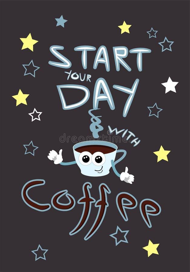 O cartaz começa seu dia com café Copo dos desenhos animados com cara e mãos Cor branca e cinzento-azul Umas citações sobre o café ilustração do vetor