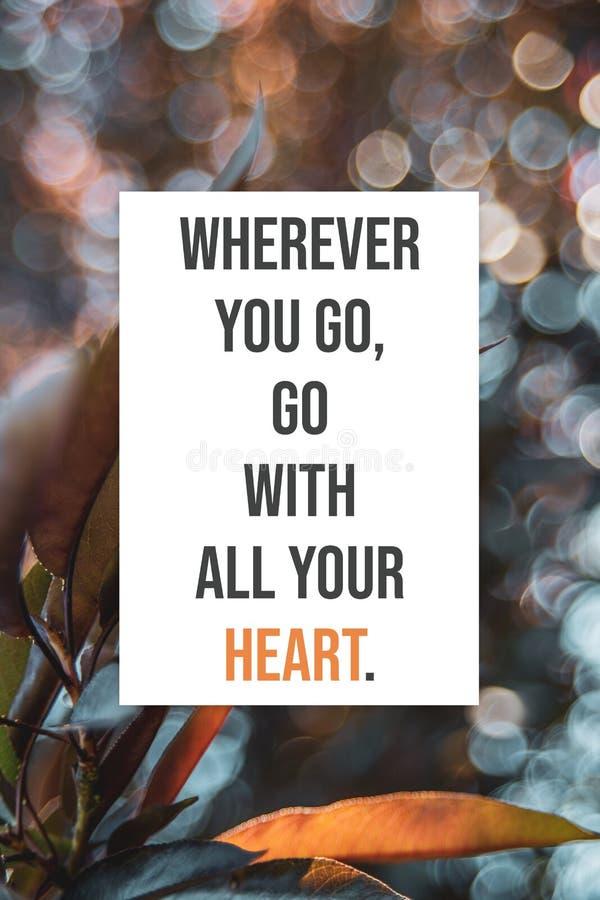 O cartaz inspirado onde quer que você vai, vai com todo seu coração fotos de stock royalty free