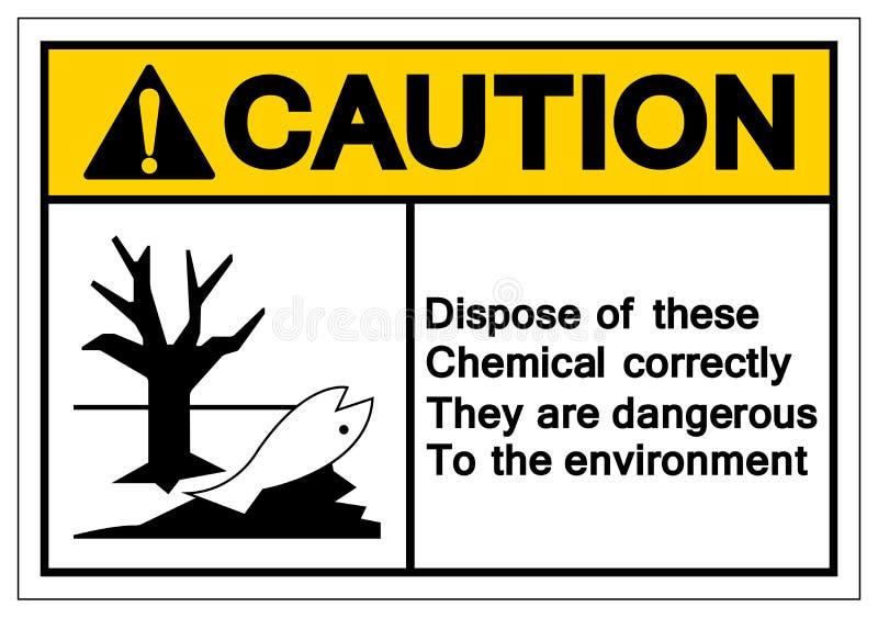 O cuidado dispõe destes químicos corretamente eles está perigoso ao sinal do símbolo do ambiente, ilustração do vetor, isolado li ilustração do vetor