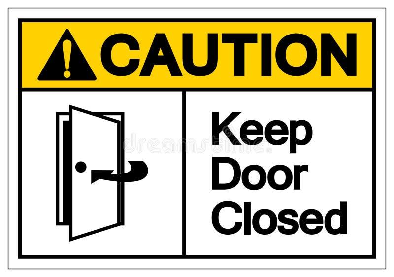 O cuidado mant?m o sinal fechado do s?mbolo da porta, ilustra??o do vetor, isolado na etiqueta branca do fundo EPS10 ilustração do vetor