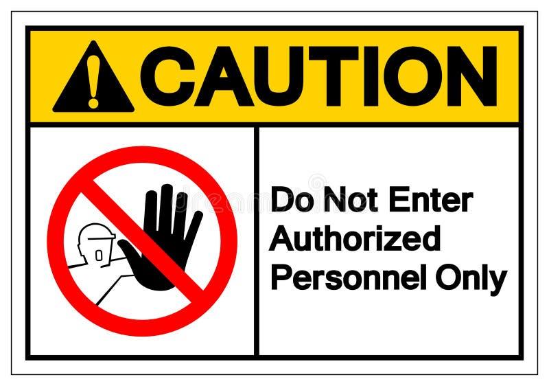 O cuidado não incorpora o sinal autorizado do símbolo dos pessoais somente, ilustração do vetor, isolado na etiqueta branca do fu ilustração do vetor
