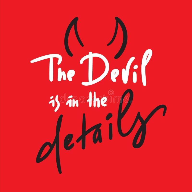 O diabo está nos detalhes - inspire e citações inspiradores Rotulação bonita tirada mão Cópia para o cartaz inspirado ilustração do vetor