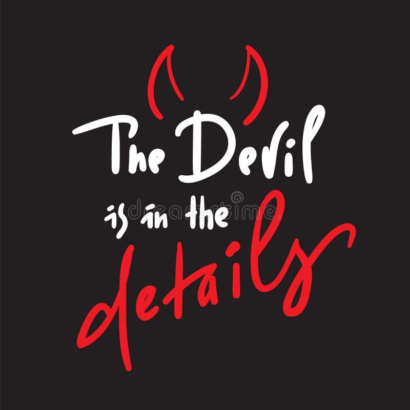 O diabo está nos detalhes - inspire e citações inspiradores Rotulação bonita tirada mão Cópia para o cartaz inspirado, t-sh ilustração stock