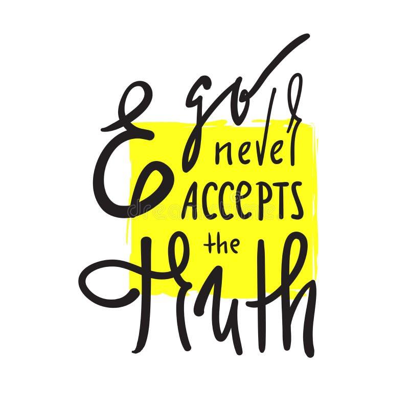 O ego nunca aceita a verdade - simples inspire e citações inspiradores Rotulação bonita tirada mão ilustração do vetor