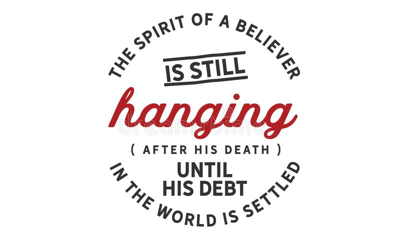 O espírito de um crente ainda está pendurando após sua morte até que seu débito no mundo esteja estabelecido ilustração do vetor