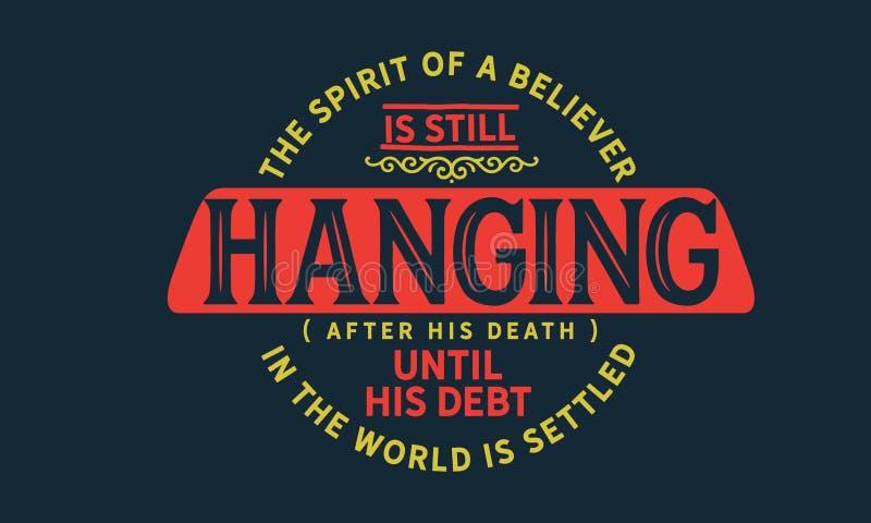 O espírito de um crente ainda está pendurando após sua morte até que seu débito no mundo esteja estabelecido ilustração royalty free