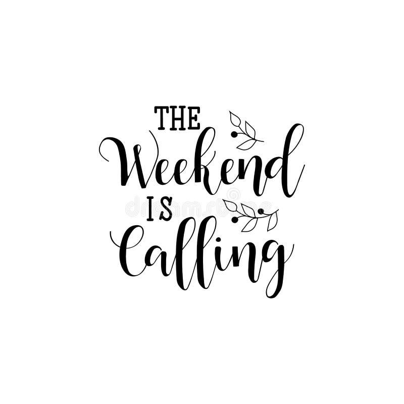 O fim de semana está chamando lettering Ilustração do vetor da caligrafia ilustração do vetor