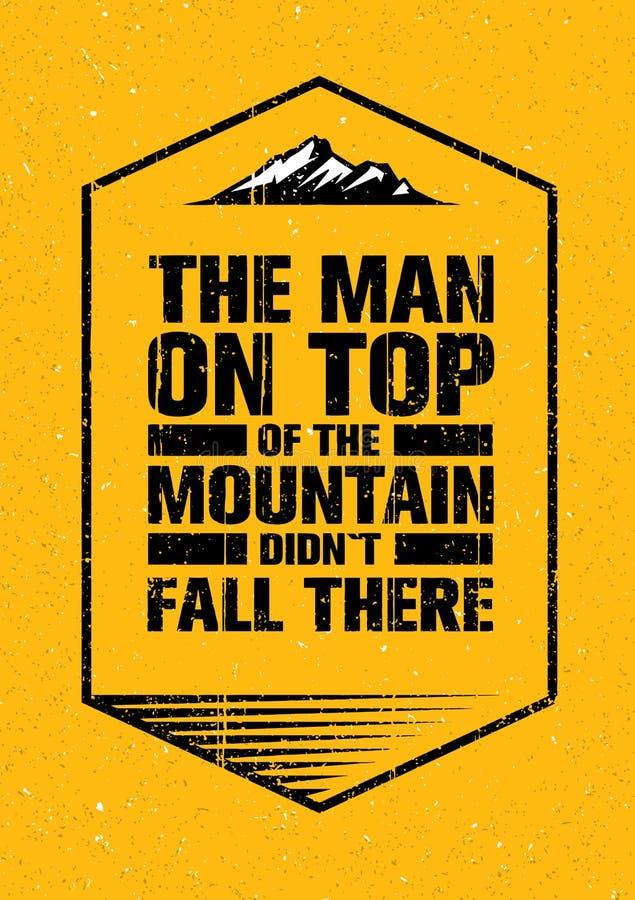 O homem sobre a montanha não caiu lá Citações criativas inspiradores exteriores da motivação da aventura Vetor da caminhada ilustração do vetor