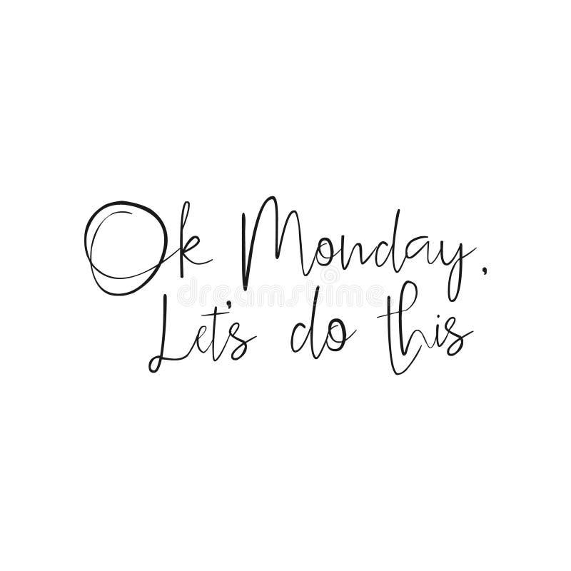 O.k. Monday Lets Do This citaat, begin van de week vector illustratie