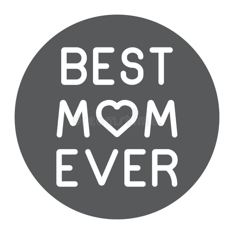 O melhores ícone do glyph da mamã nunca, amor e texto, sinal da inscrição, gráficos de vetor, um teste padrão contínuo em um fund ilustração stock