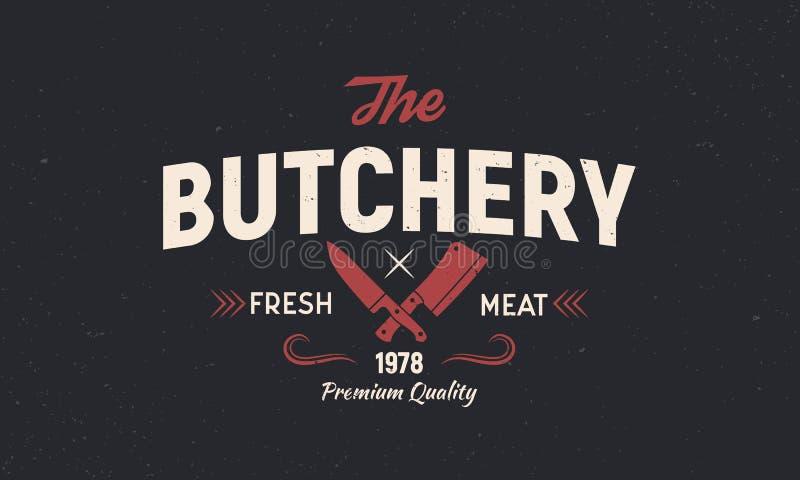 O a?ougue - conceito do logotipo do vintage Emblema da loja de carne do açougue com facas da carne Cartaz retro para a loja, rest ilustração stock