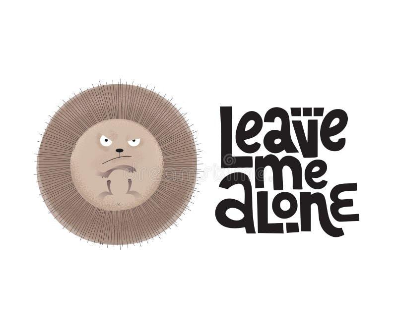 O ouriço engraçado irritado é patas acima com rotulação de citações deixa-me apenas Ilustração lisa moderna com texturas nos dese ilustração stock