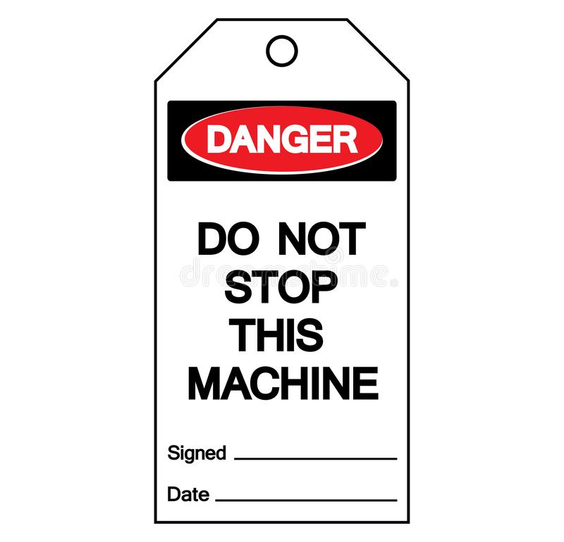 O perigo não para esta máquina para etiquetar o sinal do símbolo da etiqueta, ilustração do vetor, isolado na etiqueta branca do  ilustração royalty free