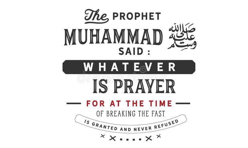 O profeta Muhammad disse: o que quer que é a oração para na altura de quebrar o rápido é concedida e nunca recusada ilustração do vetor