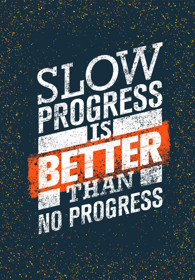 O progresso lento é melhor do que nenhum progresso Citações da motivação do exercício do Gym Cartaz criativo do Grunge da tipogra ilustração do vetor