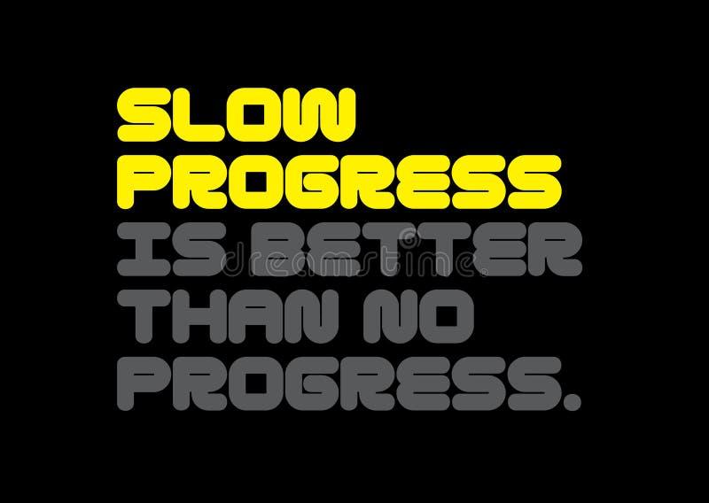 O progresso lento é melhor do que nenhuma citação da motivação do progresso ilustração royalty free