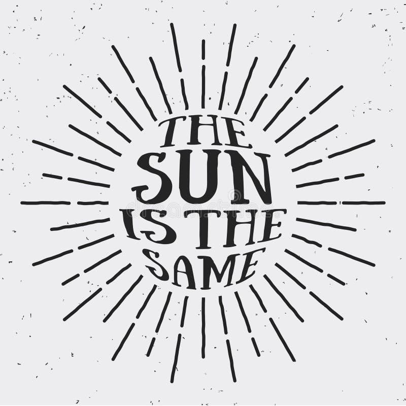 O projeto da luz do sol do vintage com texto THE SUN ESTÁ O MESMO no lado ilustração stock