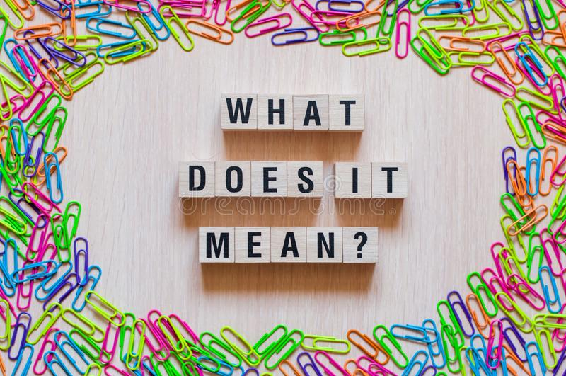 O que ele significa a pergunta O significado do conceito dá-me o significado de algo imagem de stock