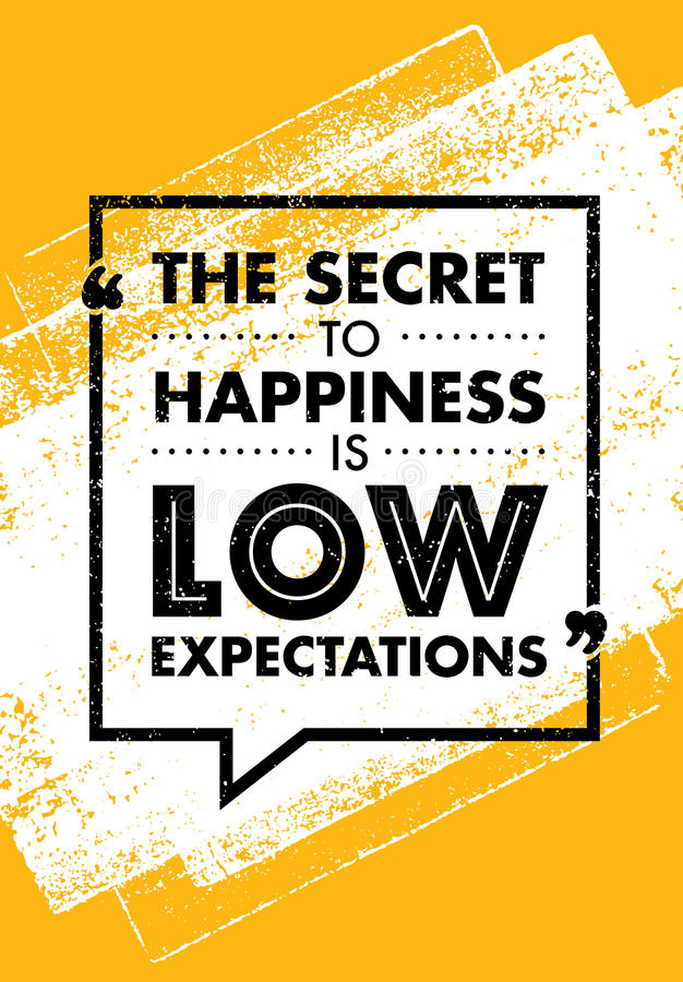 O segredo à felicidade é baixas expectativas Citações criativas inspiradores da motivação Projeto da bandeira da tipografia do ve ilustração royalty free