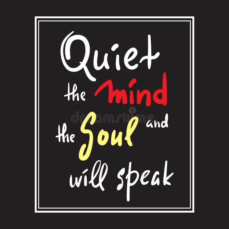 O silêncio a mente e a alma falará - inspire e citações inspiradores Rotulação bonita tirada mão Cópia para o po inspirado ilustração do vetor