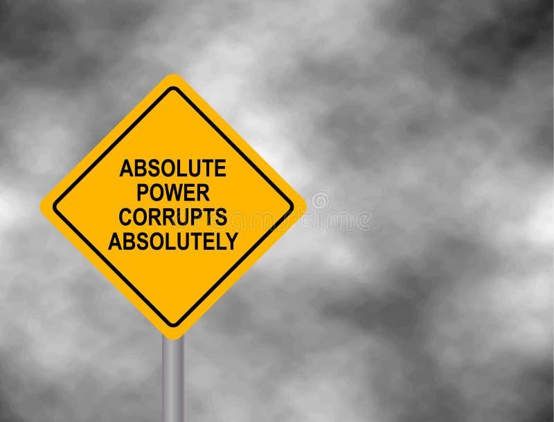 O sinal de estrada amarelo com poder absoluto corrompe absolutamente a mensagem da mensagem isolada em um fundo cinzento do céu I ilustração stock