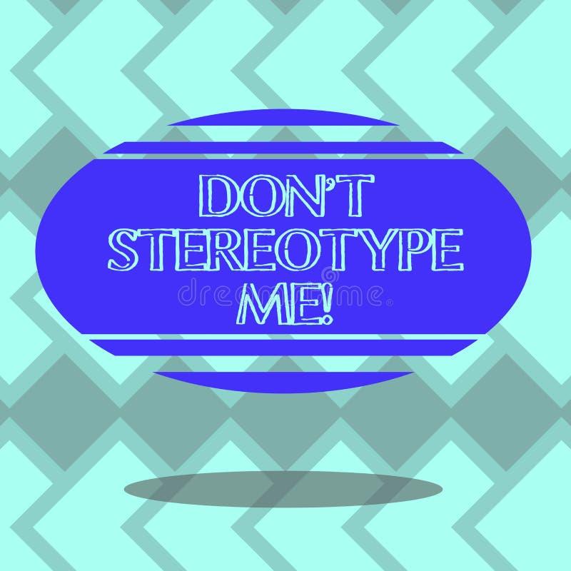 O sinal do texto que mostra Don T estereotipa-me Foto conceptual algum pensamento adotado extensamente por tipos específicos plac ilustração royalty free